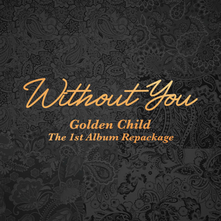 Golden Child 1st Album Repackage [Without You] 專輯封面