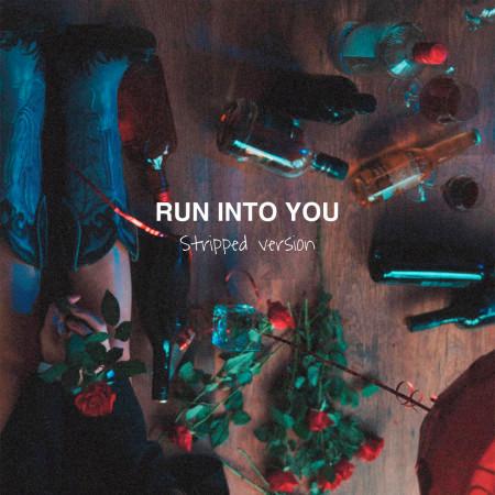 Run Into You (Stripped) 專輯封面