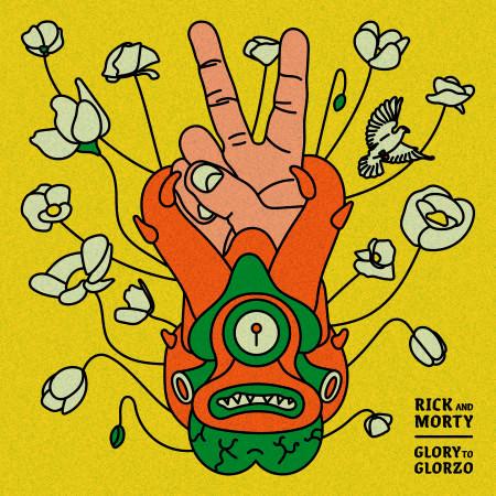 Glory to Glorzo (feat. Dan Harmon) [From Rick and Morty: Season 4] 專輯封面