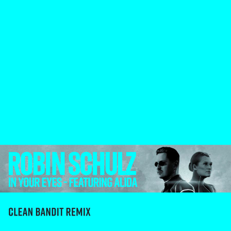 In Your Eyes (feat. Alida) (Clean Bandit Remix) 專輯封面