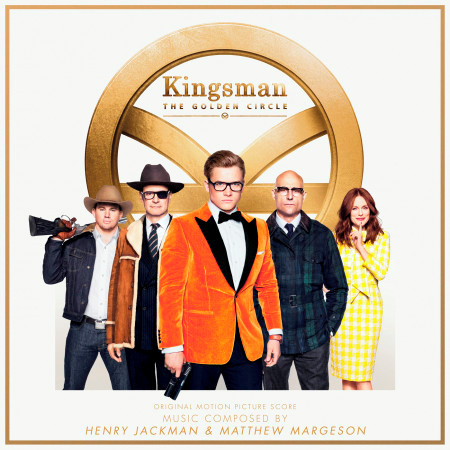 Kingsman: The Golden Circle (Original Motion Picture Score) 專輯封面