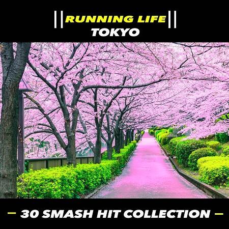 東京.跑步訓練者 (Running Life - Tokyo - 30 Smash Hit Collection) 專輯封面