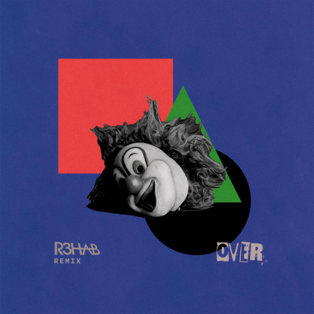 Over (feat. Gabrielle Aplin) [R3HAB Remix] 專輯封面