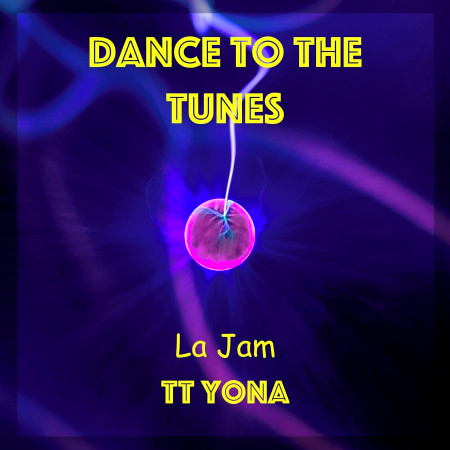 Dance to the Tunes (feat. TT Yona) 專輯封面