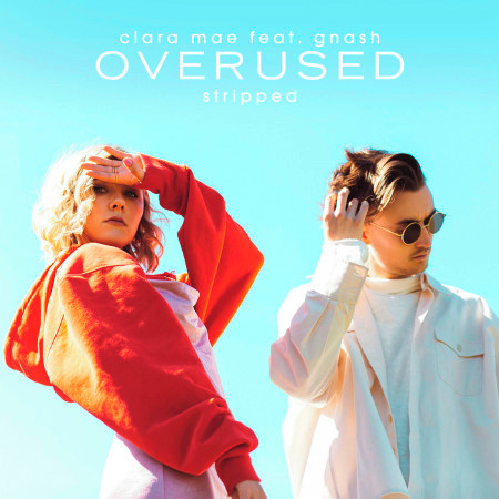Overused (feat. gnash) (Stripped) 專輯封面