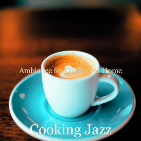 Ambiance for Cooking at Home 專輯封面