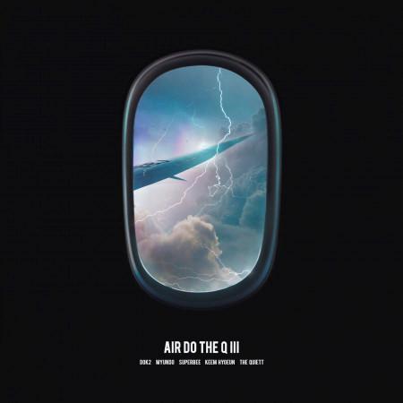 AIR DO THE Q 3 (feat. Dok2, myunDo, Keem Hyoeun, The Quiett) 專輯封面