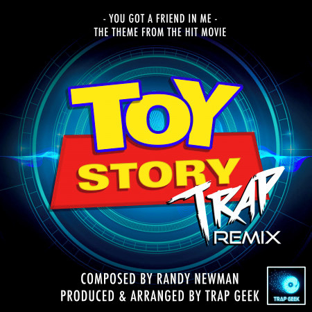 """You Got A Friend In Me (From """"Toy Story"""") (Trap Remix) 專輯封面"""
