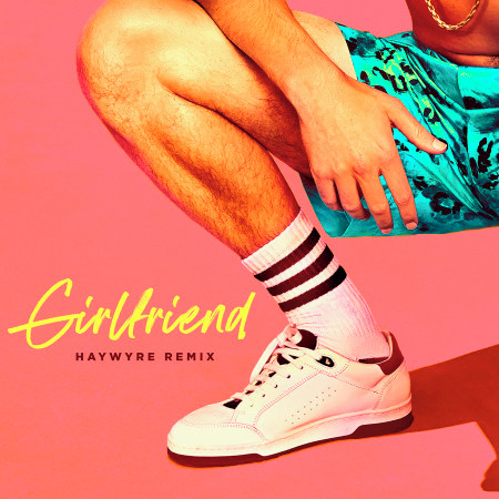 Girlfriend (Haywyre Remix) 專輯封面