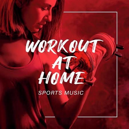 運動音樂:燃脂瘦身.居家健身 (SPORTS MUSIC:WORKOUT AT HOME) 專輯封面