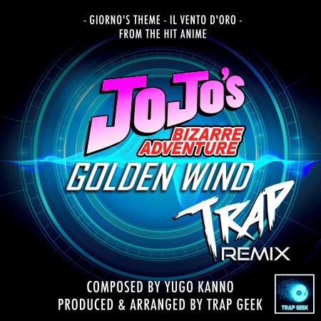 """Il Vento D'Oro - Giorno's Theme (From"""" JoJo's Bizarre Adventure - Golden Wind"""") (Trap Remix) 專輯封面"""