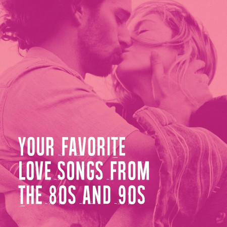Your Favorite Love Songs from the 80S and 90S 專輯封面