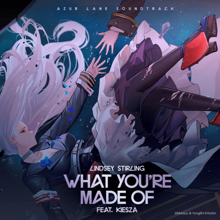 "What You're Made Of (feat. Kiesza) (From ""Azur Lane"" Original Video Game Soundtrack) 專輯封面"