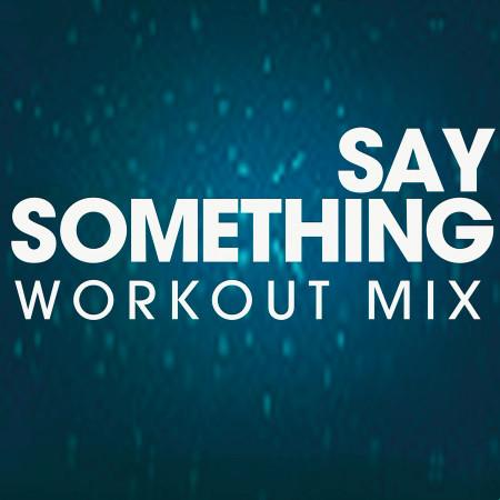 Say Something - Single 專輯封面
