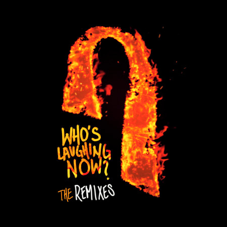 Who's Laughing Now (The Remixes) 專輯封面