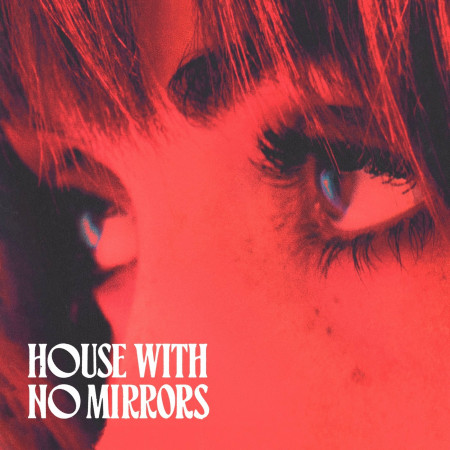 House With No Mirrors 專輯封面