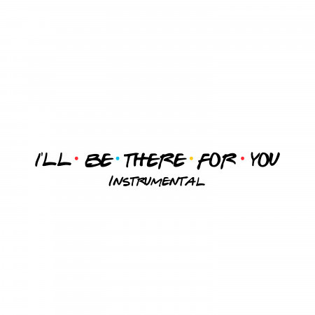 I'll Be There For You (Friends) (Instrumental) 專輯封面