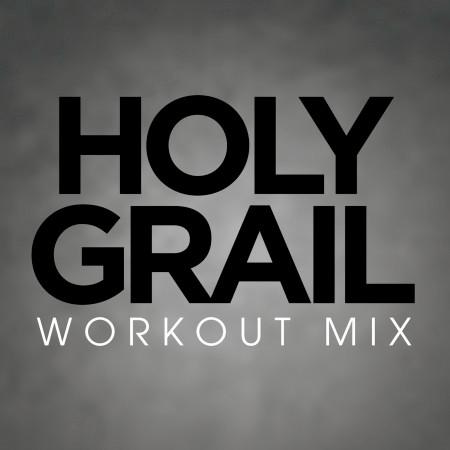 Holy Grail Workout Mix - Single 專輯封面