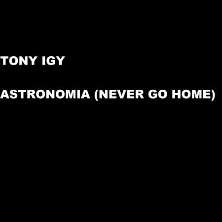 Astronomia (Never Go Home) 專輯封面