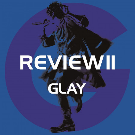 REVIEW II ~BEST OF GLAY~ 專輯封面