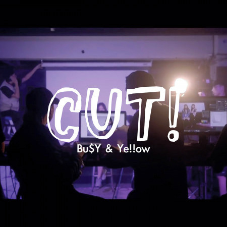 卡! Cut! (Ye!!ow、Bu$Y) 專輯封面
