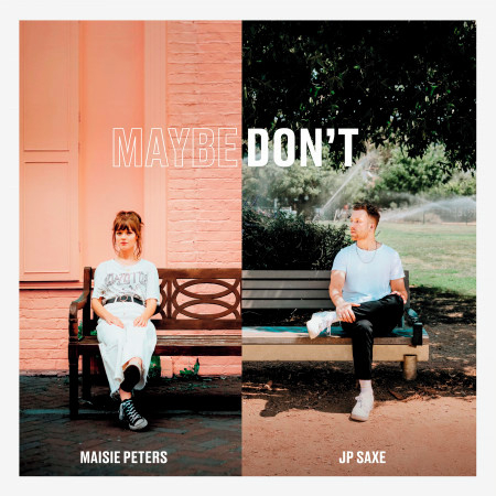 Maybe Don't (feat. JP Saxe) 專輯封面