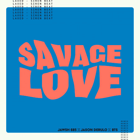 Savage Love (Laxed - Siren Beat) [BTS Remix] 專輯封面