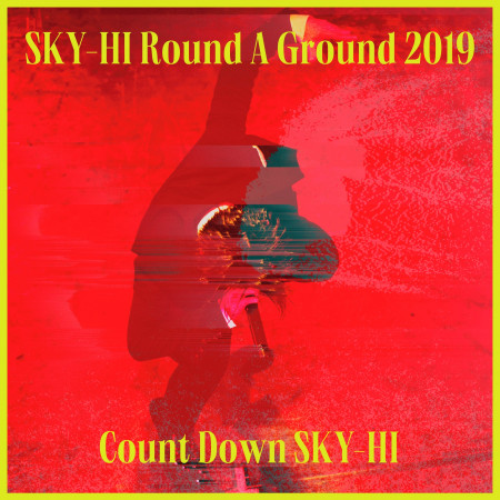 SKY-HI Round A Ground 2019 ~Count Down SKY-HI~<2019.12.11 @ TOYOSU PIT> 專輯封面