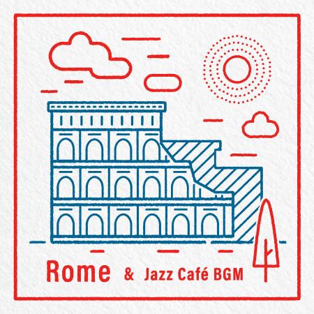 一頁羅馬:旅行爵士BGM (Rome & Jazz Café BGM) 專輯封面