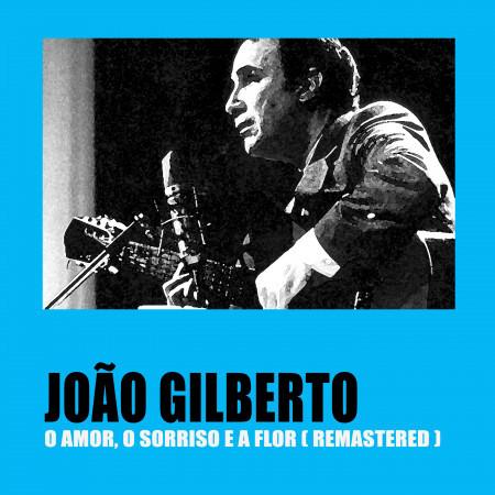 O Amor, O Sorriso E A Flor (Remastered) 專輯封面