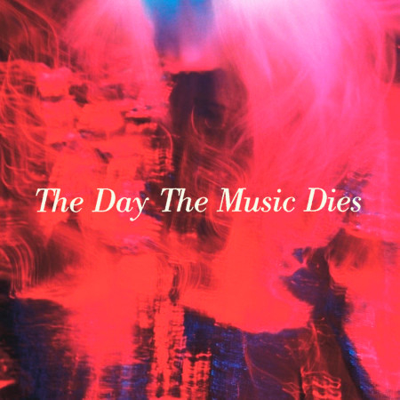 The Day the Music Dies 專輯封面