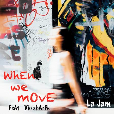 When we move (feat. Vio Sharpe) 專輯封面