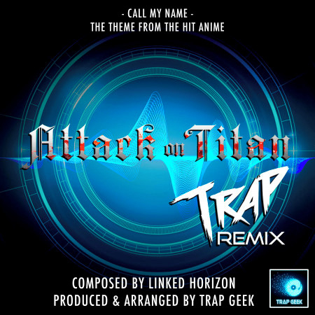 """Call My Name (From """"Attack On Titan"""") (Trap Remix) 專輯封面"""