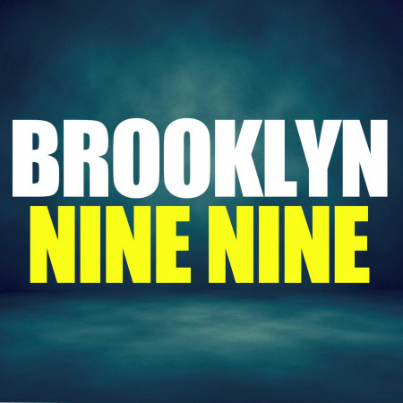 Brooklyn Nine Nine 專輯封面