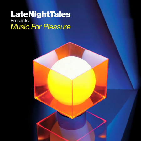 Late Night Tales: Music For Pleasure 專輯封面