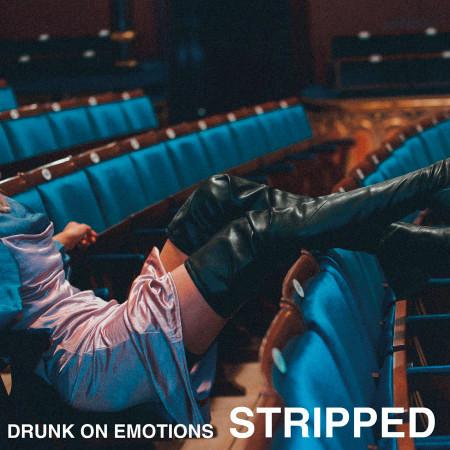 Drunk On Emotions (Stripped) 專輯封面