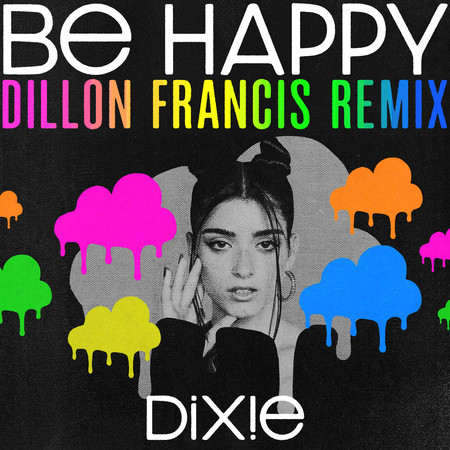Be Happy (Dillon Francis Remix) 專輯封面