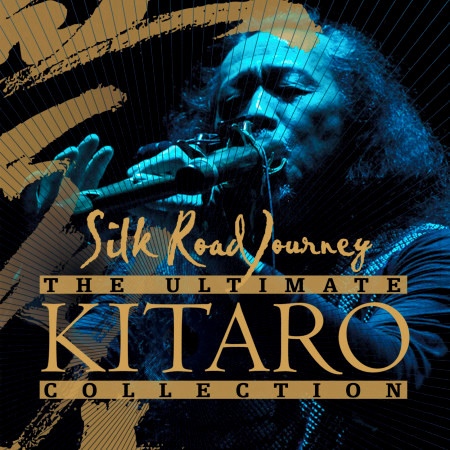 The Ultimate Kitaro Collection: Silk Road Journey 專輯封面