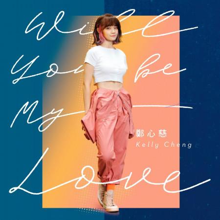 Will You Be My Love ~ 問問 (WBL系列影集第一季<永遠的第一名>片尾曲) 專輯封面