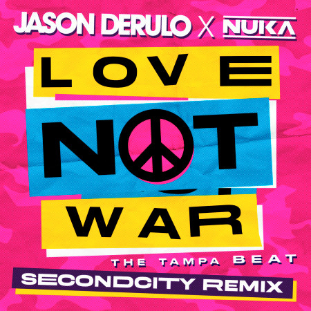 Love Not War (The Tampa Beat) (Secondcity Remix) 專輯封面