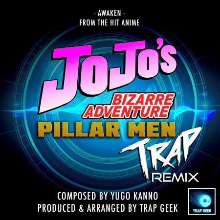 "Awaken (From ""JoJo's Bizarre Adventure Pillar Men"") (Trap Remix) 專輯封面"