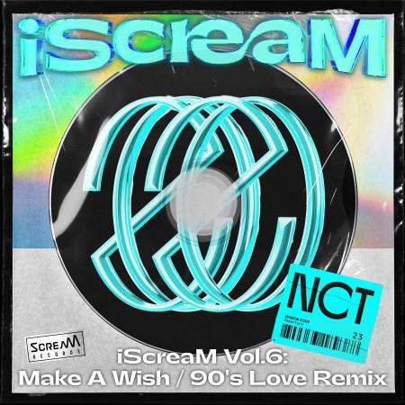 iScreaM Vol.6 : Make A Wish / 90's Love Remix 專輯封面