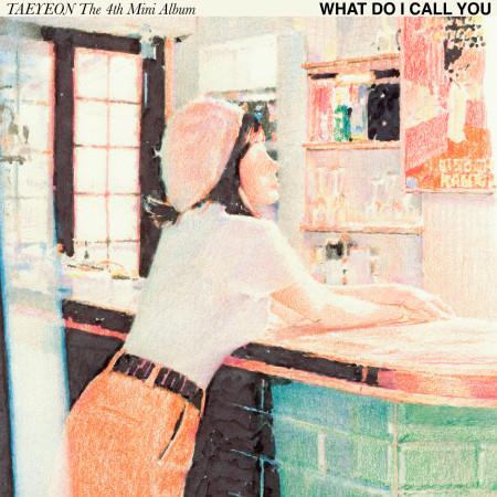 What Do I Call You (The 4th Mini Album) 專輯封面