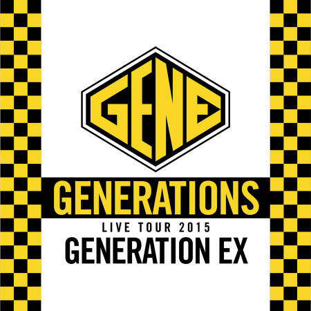 "GENERATIONS WORLD TOUR 2015 ""GENERATION EX""  (Live at Nakano Sunplaza 2015.06.04) 專輯封面"