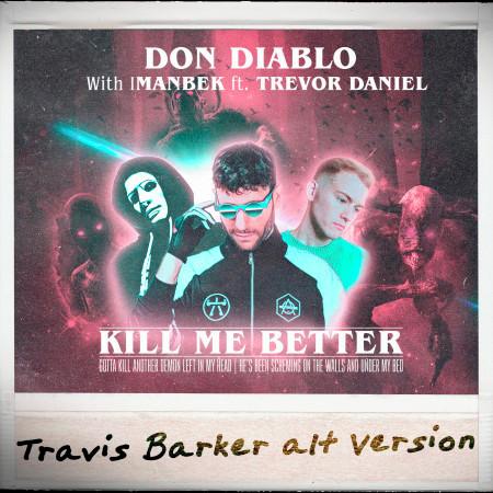 Kill Me Better (Travis Barker Alt Version) 專輯封面