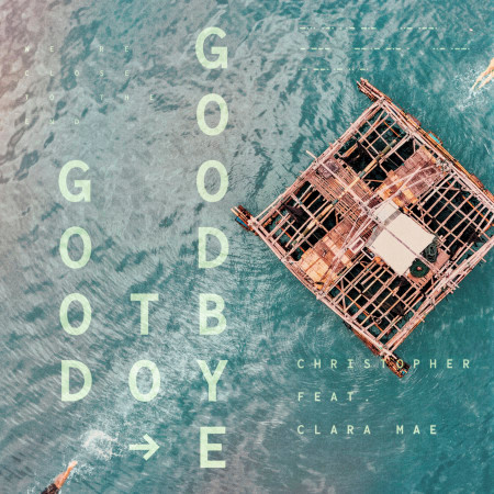 Good To Goodbye (feat. Clara Mae) 專輯封面