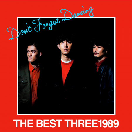 THE BEST THREE1989 -Don't Forget Dancing- 專輯封面