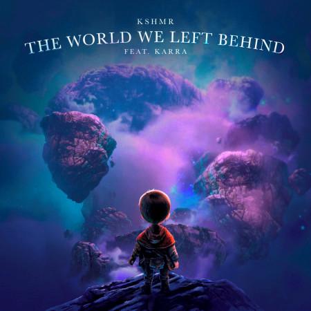 The World We Left Behind (feat. KARRA) 專輯封面