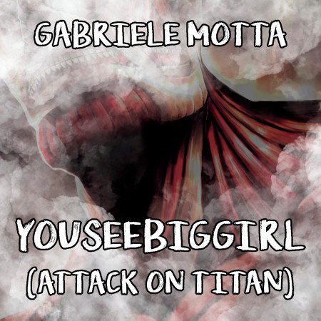 """YouSeeBigGirl (From """"Attack On Titan"""") 專輯封面"""