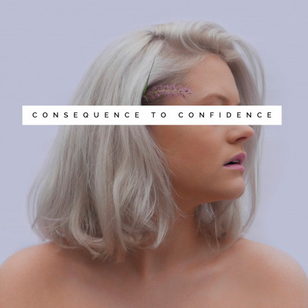 Consequence to Confidence 專輯封面
